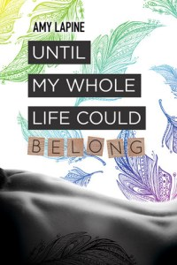 Review – Until My Whole Life Could Belong by Amy Lapine
