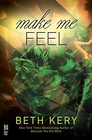 Review: Make Me Feel (Make Me) by Beth Kery