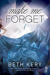 Review: Make Me Forget (Make Me) by Beth Kery