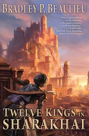 Review – Twelve Kings in Sharakhai (The Song of Shattered Sands #1) by Bradley P. Beaulieu