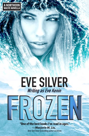 Review – Frozen (Northern Waste #1.5) by Eve Silver