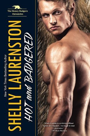 Review – Hot and Badgered (The Honey Badger Chronicles #1) by Shelly Laurenston