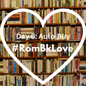 Day 6: Auto-Buy #RomBkLove