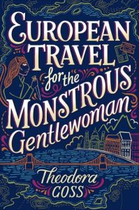 Cover image- European Travel for the Monstrous Gentlewoma