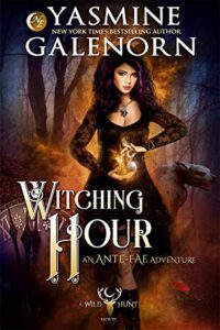 Witching Hour (Ante-Fae Adventure #1; Wild Hunt #7)