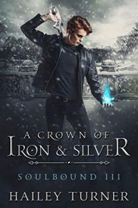 A Crown of Iron & Silver (Soulbound #3) Cover Image