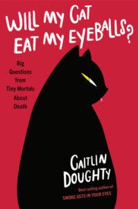 Will My Cat Eat My Eyeballs? Cover Image
