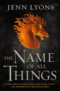 Cover image - The Name of All Things (Chorus of Dragons #2)