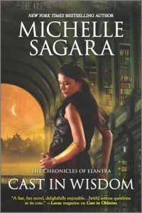 Cast in Wisdom (Chronicles of Elantra #15)