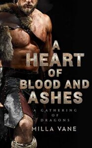 A Heart of Blood and Ashes (A Gathering of Dragons #1)