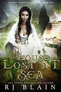 The House Lost at Sea- The Tales of Catalina de la Corona