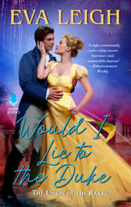 Would I lie to the Duke (Union of the Rakes #2)