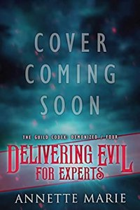 Delivering Evil for Experts (The Guild Codex- Demonized #4)
