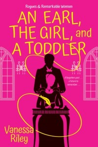 An Earl, the Girl, and a Toddler (Rogues and Remarkable Women #2)