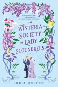 The Wisteria Society of Lady Scoundrels (Dangerous Damsels #1)