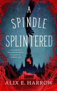 A Spindle Splintered (Fractured Fables #1)
