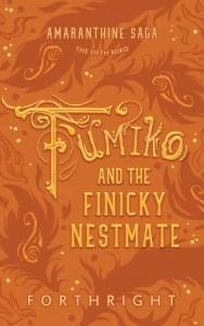 Fumiko and the Finicky Nestmate (Amaranthine Saga #5)