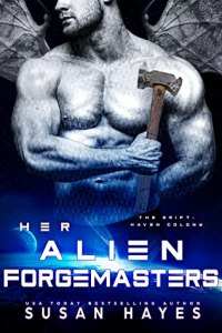 Her Alien Forgemasters (The Drift- Haven Colony #3)