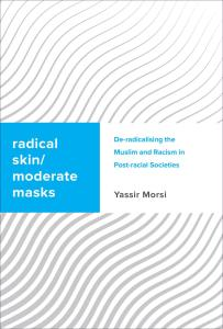 Radical Skin/Moderate Mask: Islamic de-Radicalisation and Racism in Post-Racial Societies