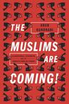The Muslims are Coming: Islamophobia, Extremism and the Domestic War on Terror