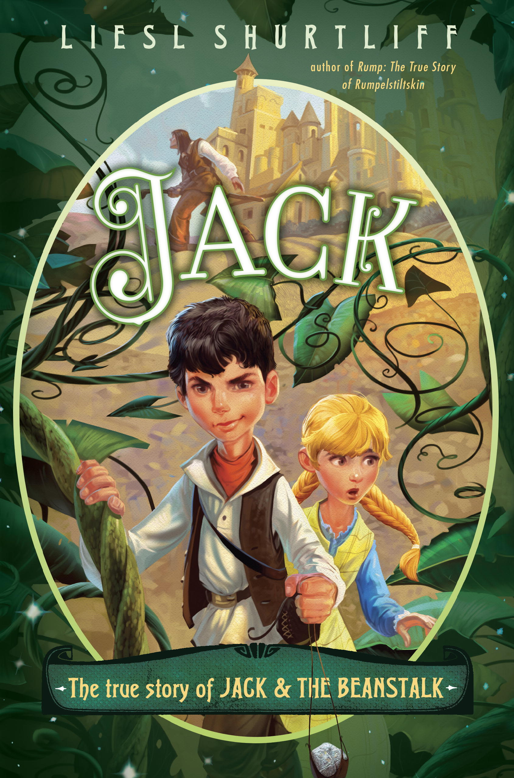 Jack The True Story Of Jack And The Beanstalk By Liesl