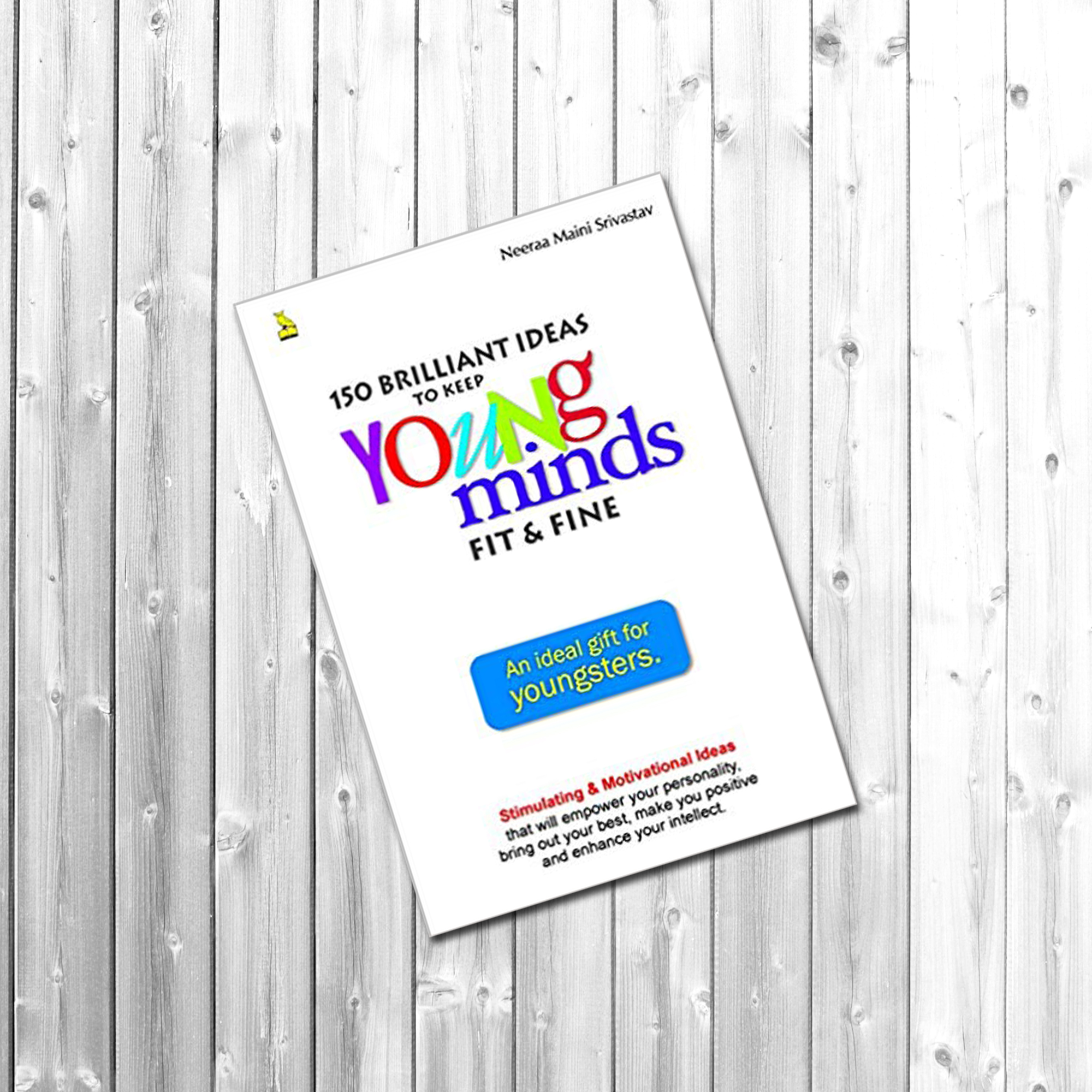 150 Brilliant Ideas To Keep Young Minds Fit & Fine