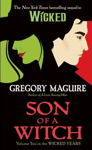 Image may contain: text that says 'The New York Ties bestselling Segue! to WiCKED GREGORY MAGUIRE SON OF A WITCH Volume Two the WICKED YEARS in'