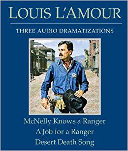 Image may contain: 1 person, text that says 'LOUIS LAMOUR THRFE AUDIO DRAMATIZATIONS McNelly Knows Ranger a A Job for Ranger a Desert Death Song'