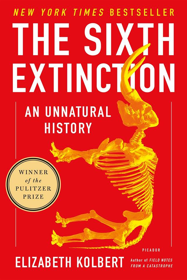 Image may contain: text that says 'NEW YORK TIMES BESTSELLER THE SIXTH EXTINCT ON AN UNNATURAL HISTORY WINNER of the PULITZER PRIZE PICADOR ELIZABETH KOLBERT FROM A CATASTROPHE Author of FIELD NOTES'