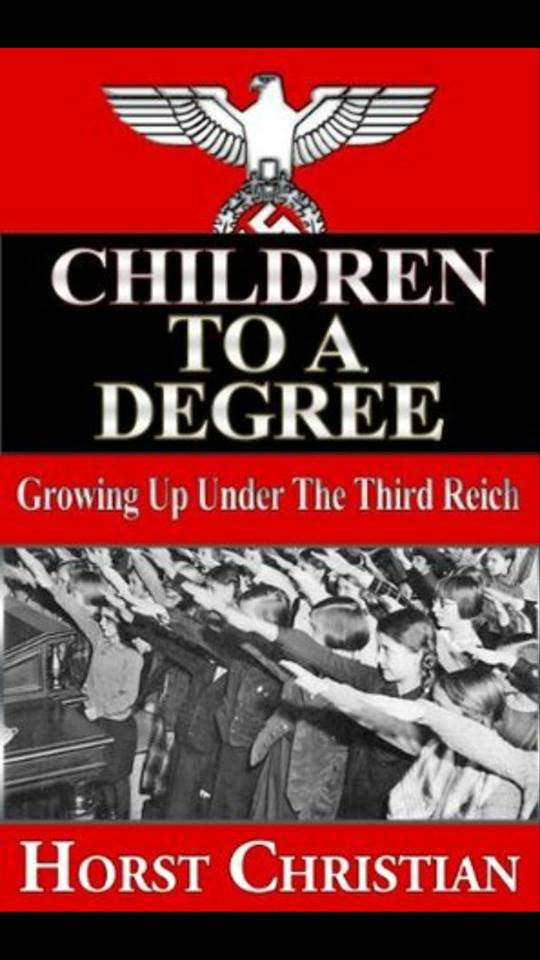 Image may contain: 1 person, text that says 'CHILDREN TO A DEGREE Growing Up Under The Third Reich HoRST CHRISTIAN'