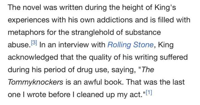 Image may contain: text that says 'The novel was written during the height of King's experiences with his own addictions and is filled with metaphors for the stranglehold of substance abuse. [3] In an interview with Rolling Stone, King acknowledged that the quality of his writing suffered during his period of drug use, saying,