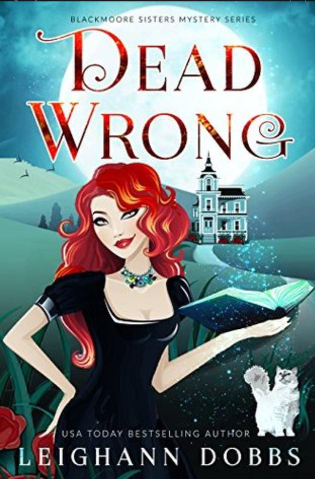 Image may contain: text that says 'BLACKMOORE SISTERS MYSTERY SERIES DEAD WRONe USA TODAY BESTSELLING AUTHOR EIGHANN DOBBS'