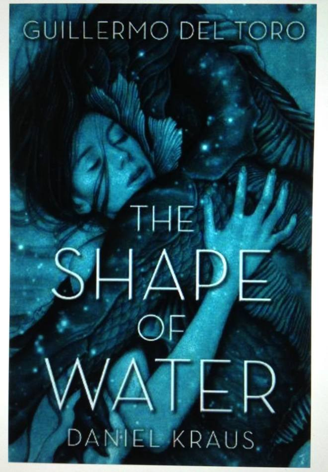 Image may contain: text that says 'GUILLERMO DEL TORO THE SHAPE OF WATER DANIEL KRAUS.'