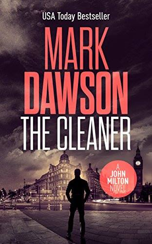 Image may contain: one or more people, text that says 'USA Today Bestseller MARK DAWSON THE CLEANER JOHN MILTON NOVE'
