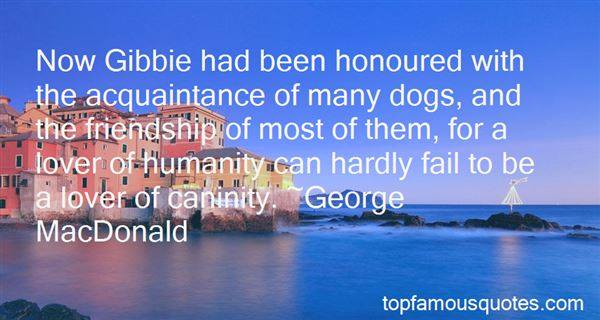 Image may contain: ocean and sky, text that says 'Now Gibbie had been honoured with the acquaintance of many dogs, and the friendship of most of them, for a lover of Humanity.car hardly fail to be a lover of caninity George MacDonalo topfamousquotes.com'
