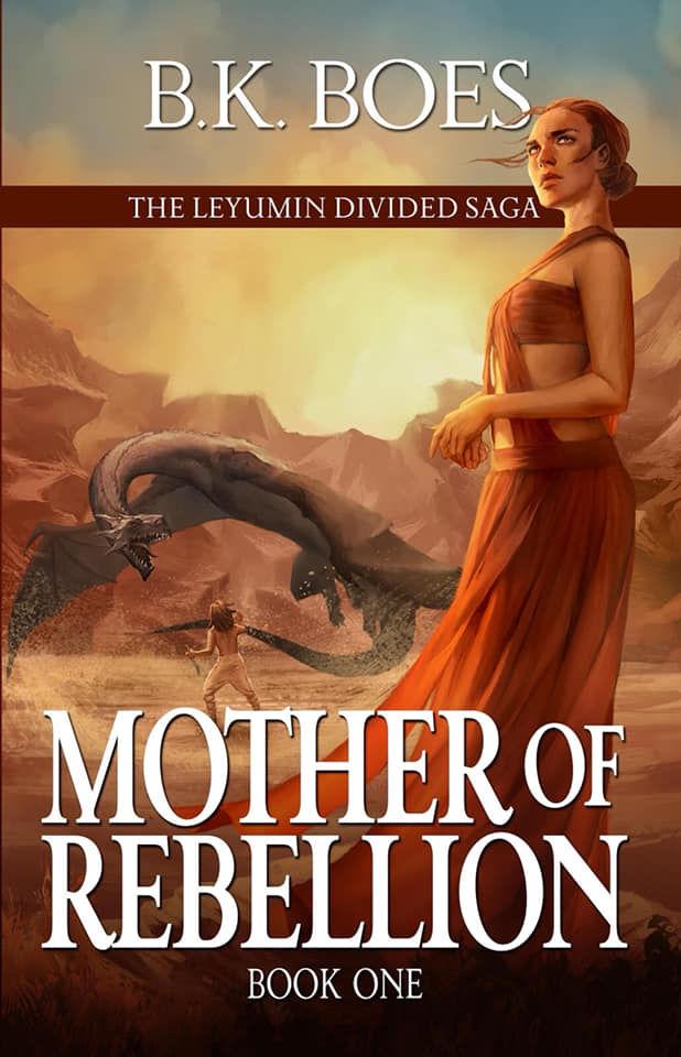 Image may contain: 1 person, text that says 'B.K BOES THE LEYUMIN DIVIDED SAGA MOTHER OF REBELLION BOOK ONE'