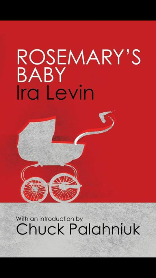 Image may contain: text that says 'ROSEMARY'S BABY Ira Levin With an introduction by Chuck Palahniuk'