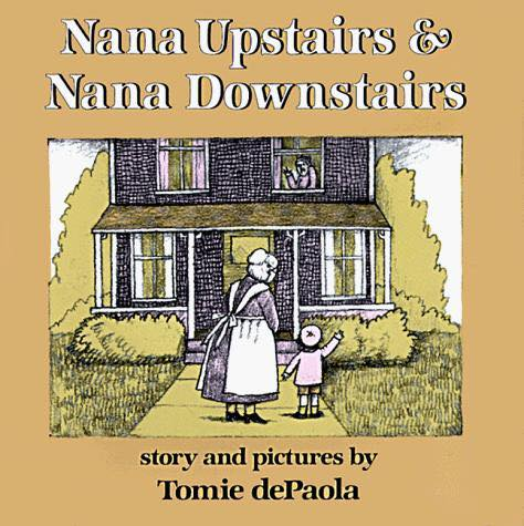Image may contain: text that says 'Nana Upstairs & Nana Downstairs لله story and pictures by Tomie dePaola'