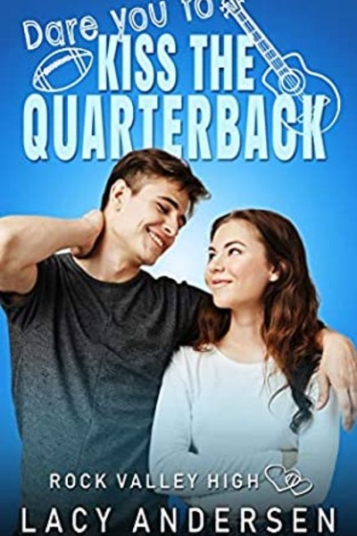 Dare You to Kiss the Quarterback cover