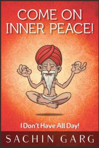 Come On Inner Peace by Sachin Garg