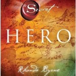 The Secret- Hero by Rhonda Byrne
