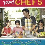 Young Chefs : Breakfast, Lunchbox, Main Meals, Desserts & Drinks by Vikas Khanna
