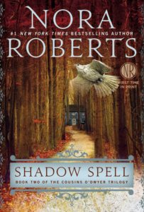 Shadow Spell: Book Two of The Cousins O'Dwyer Trilogy by Nora Roberts