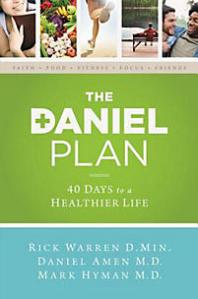 The Daniel Plan: 40 Days to a Healthier Life by Rick Warren