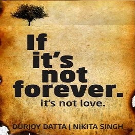 if its not forever it not love by durjoy datta and nikita singh review