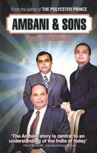 Ambani & Sons by Hamish McDonald Review