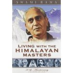 Living with The Himalayan Masters by Swami Rama