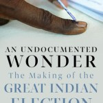 An Undocumented Wonder : The Making of the Great Indian Election by S. Y. Quraishi