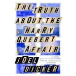 The Truth About The Harry Quebert Affair by Joël Dicker