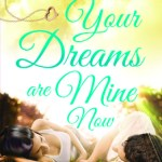 Your Dreams are Mine Now by Ravinder Singh